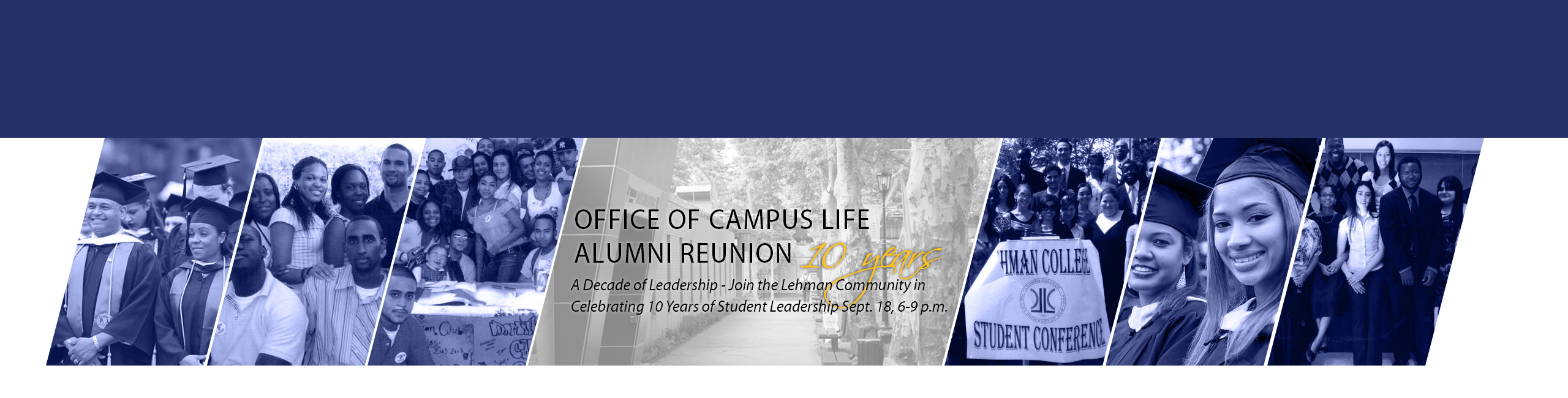 A Decade of Leadership - Join the Lehman Community in Celebrating  10 Years of Student Leadership Sept. 18, 6-9 p.m.
