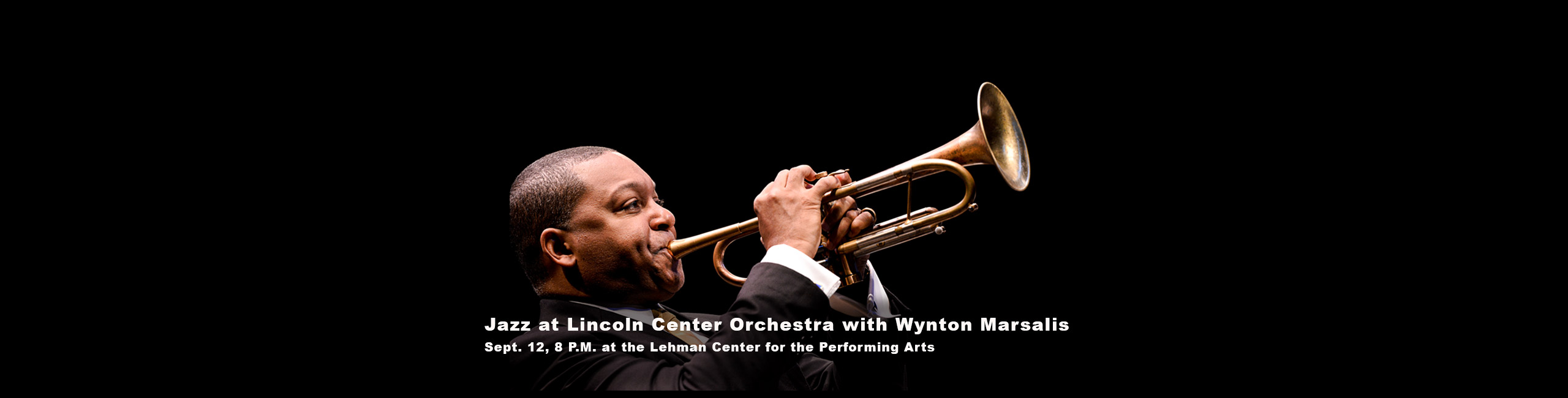 Jazz at Lincoln Center Orchestra with Wynton Marsalis Sept. 12, 8 P.M. at the Lehman Center for the Performing Arts