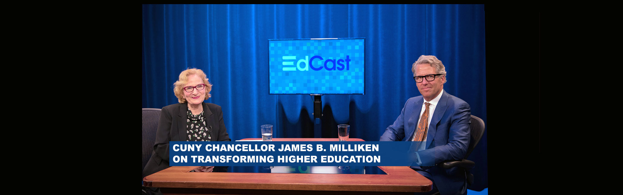 EdCast 125: CUNY Chancellor James B. Milliken on Transforming Higher Education