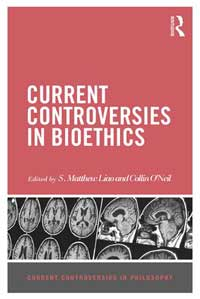 Current Controversies in Bioethics