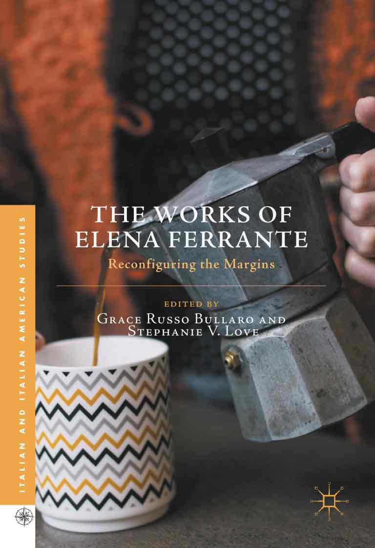 The Works of Elena Ferrante: Reconfiguring the Margins