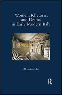 Women, Rhetoric, and Drama in Early Modern Italy