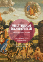 Affect Theory and Early Modern Texts: Politics, Ecologies, and Form