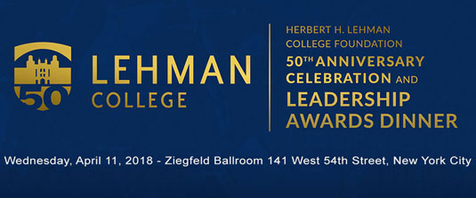 Herbert H. Lehman College Foundation 50th Anniversary Celebration and Leadership Awards Dinner